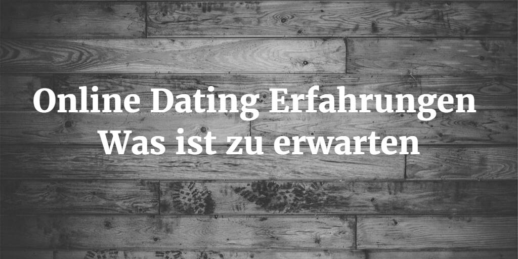 Erfahrungen online dating seiten