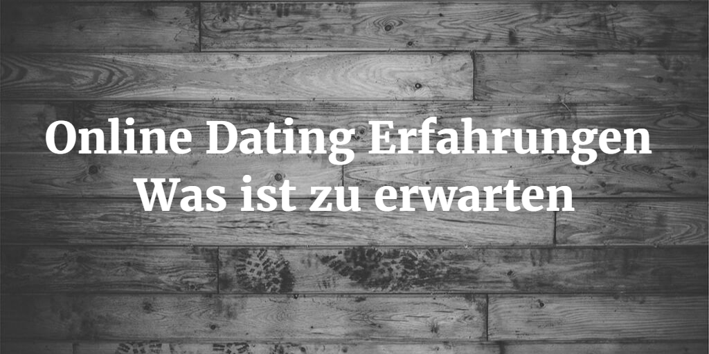 Beste online-dating-erfahrung