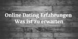 Online Dating Erfahrungen: Was ist zu erwarten