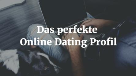 Das perfekte Online Dating Profil